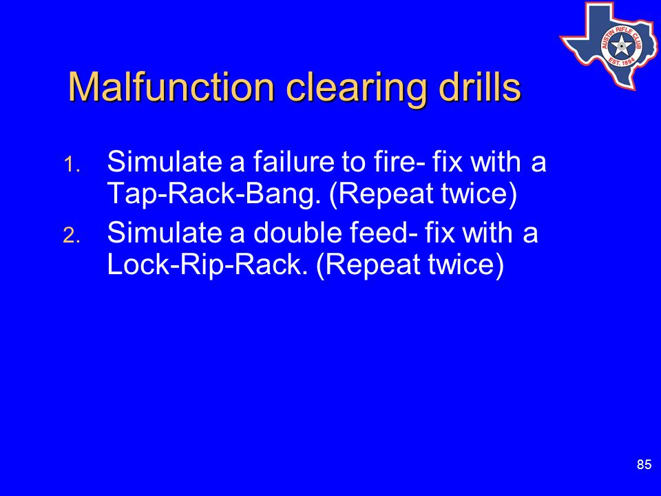 85 Malfunction clearing drills Malfunction clearing drills 1.