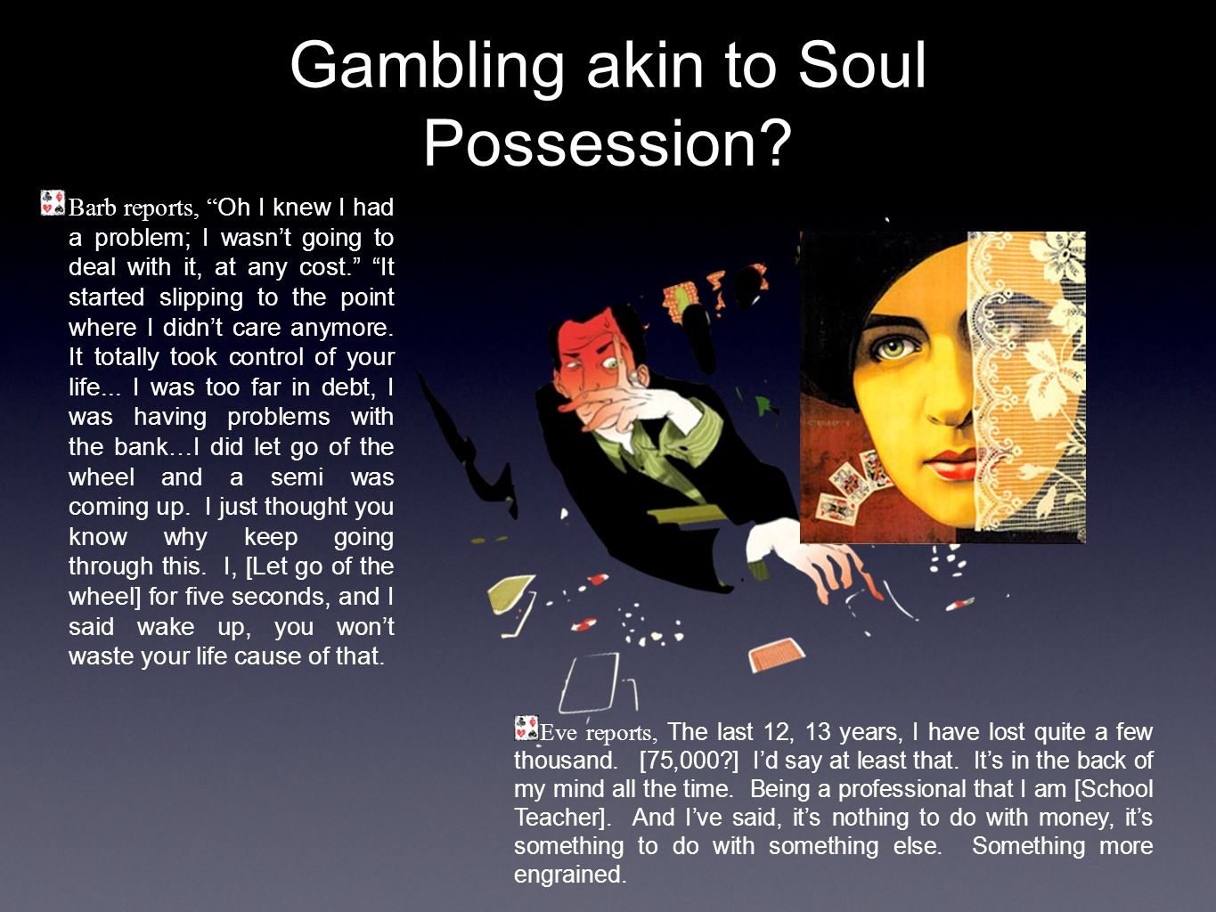 Gambling akin to Soul Possession.