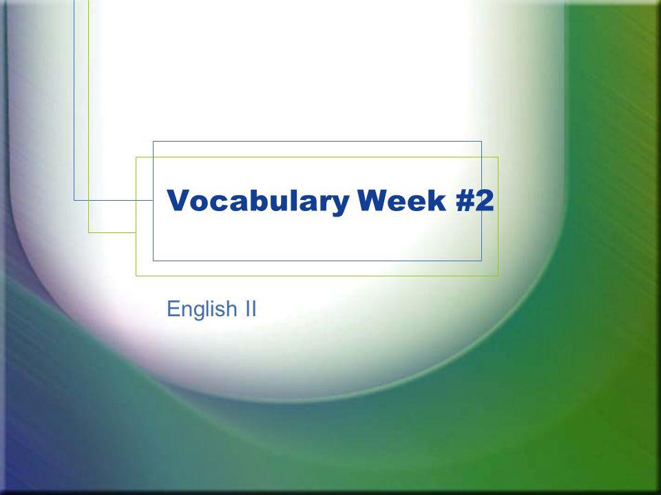 Vocabulary Week #2 English II
