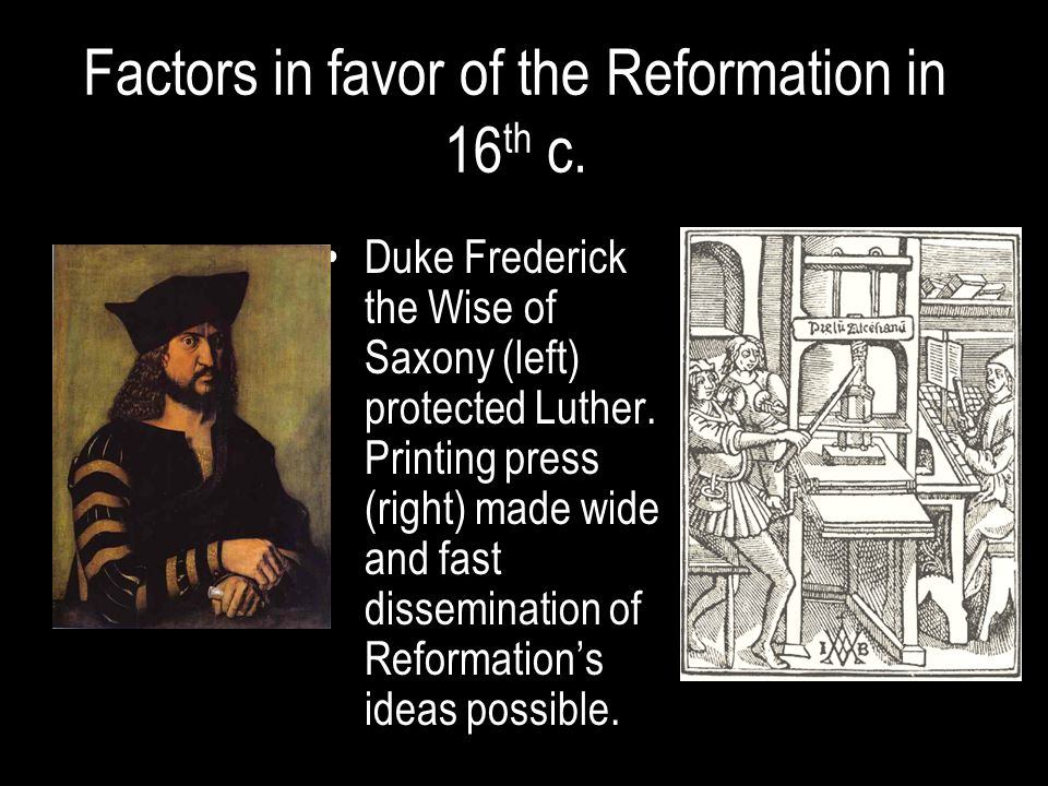 Factors in favor of the Reformation in 16 th c.