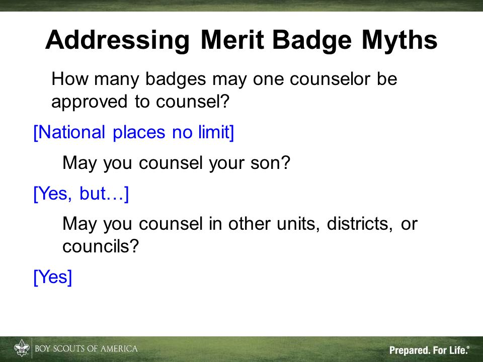 How many badges may one counselor be approved to counsel? [National places no limit] May you counsel your son? [Yes, but…] May you counsel in other un