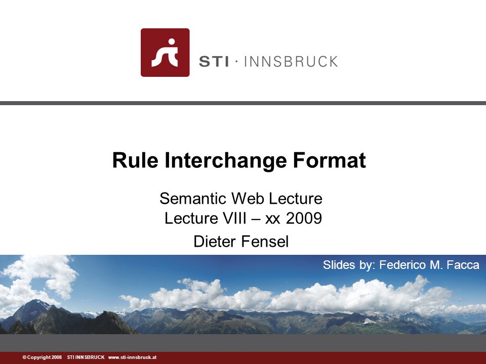 www.sti-innsbruck.at RIF Family Dialects 22 Basic interchange format for logic rules Data types and Built-in functions and predicates Enable the interchange of production rules Syntax and semantics of logic-based RIF dialects Common subset of BLD and PRD