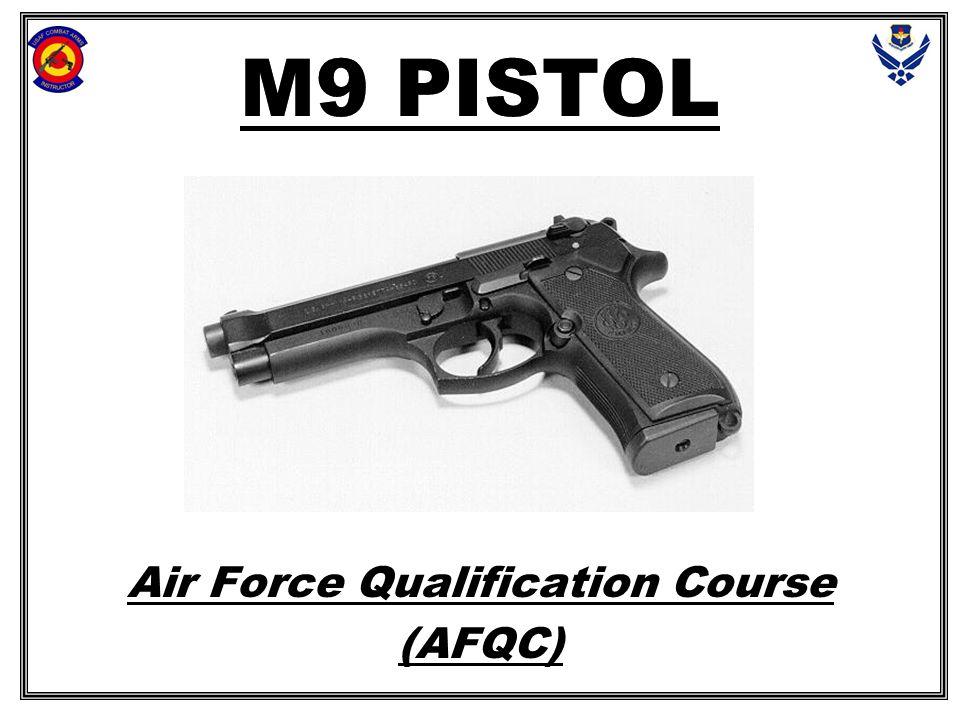 M9 PISTOL Air Force Qualification Course (AFQC)