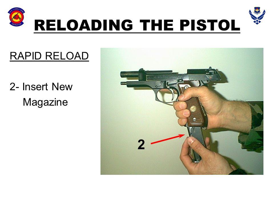 2 RELOADING THE PISTOL RAPID RELOAD 2- Insert New Magazine