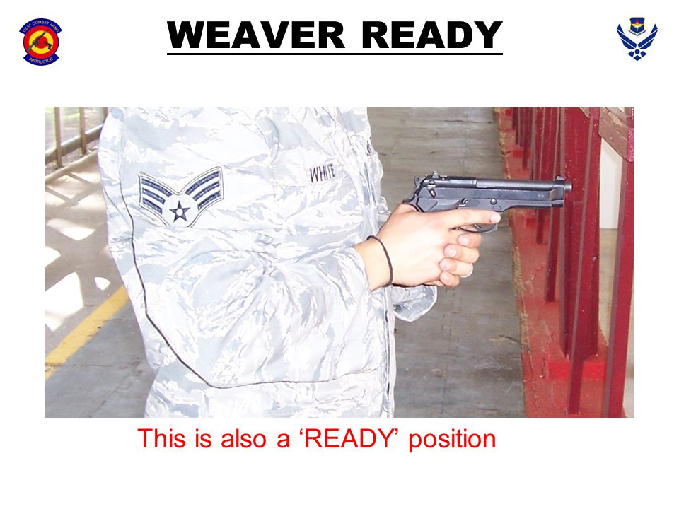 WEAVER READY This is also a 'READY' position