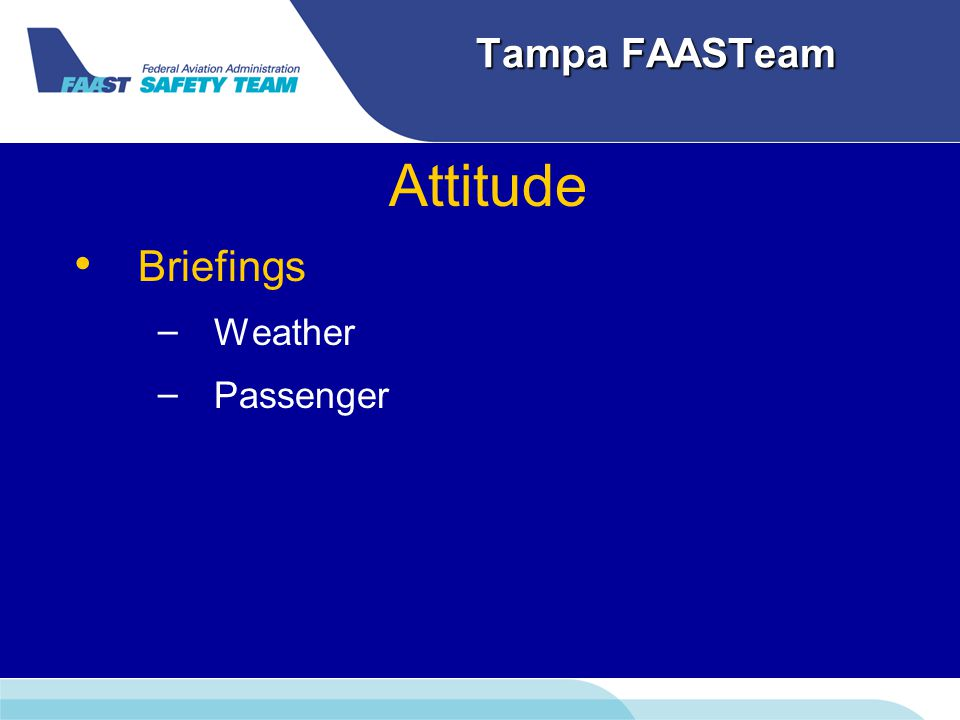 Tampa FAASTeam Attitude Briefings – – Weather – – Passenger