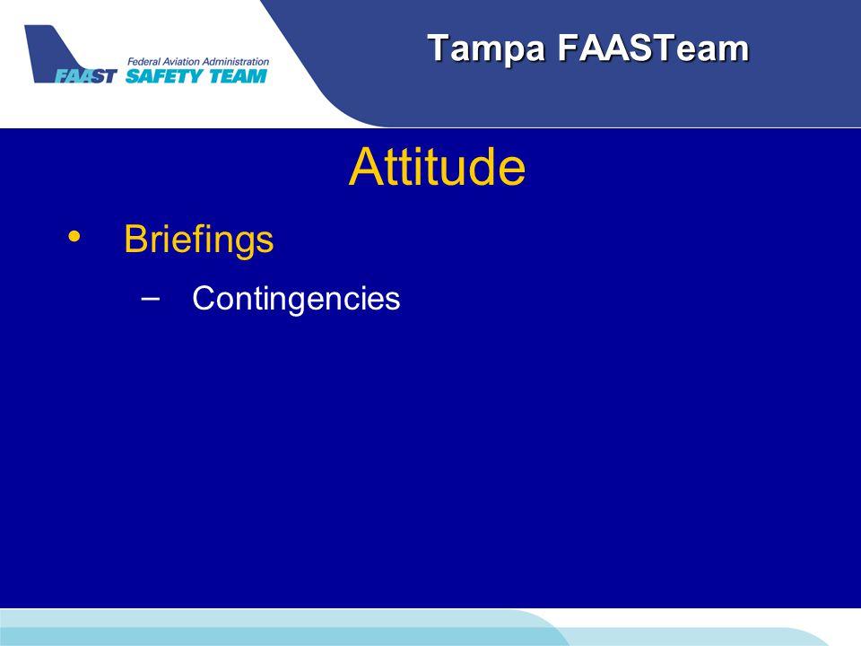 Tampa FAASTeam Attitude Briefings – – Contingencies
