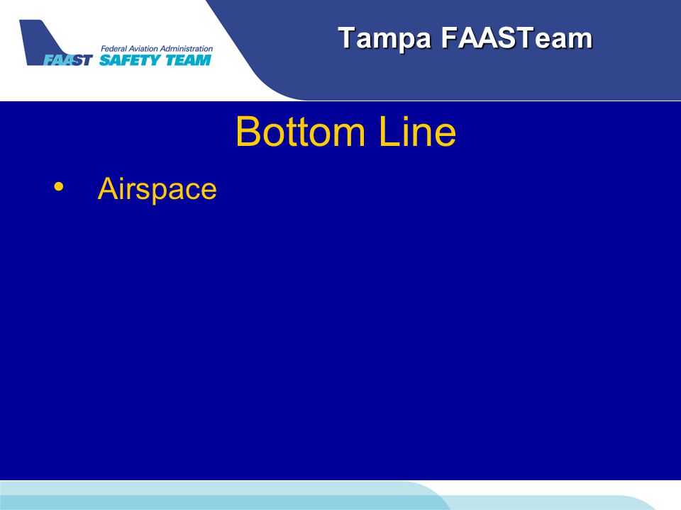 Tampa FAASTeam Bottom Line Airspace