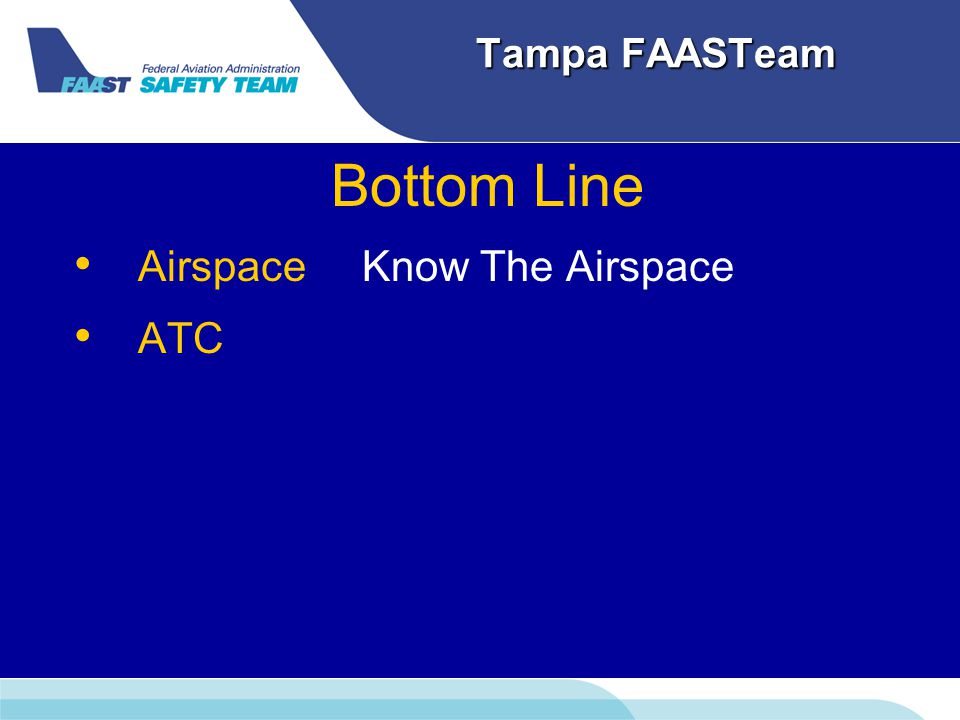 Tampa FAASTeam Bottom Line AirspaceKnow The Airspace ATC