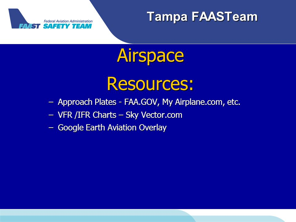 Tampa FAASTeam AirspaceResources: –Approach Plates - FAA.GOV, My Airplane.com, etc.