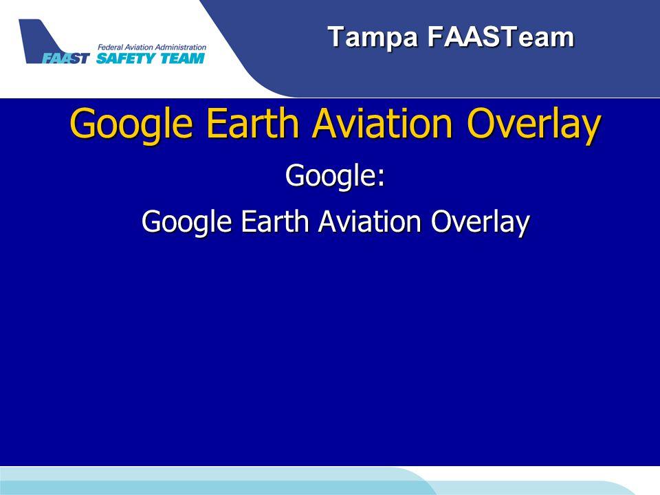 Tampa FAASTeam Google Earth Aviation Overlay Google: