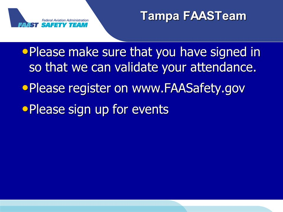 Tampa FAASTeam Please make sure that you have signed in so that we can validate your attendance.