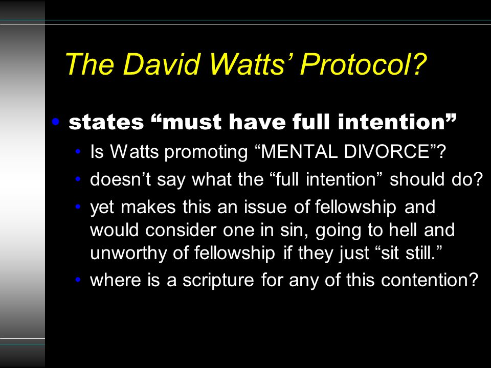 "28 The David Watts' Protocol? states ""must have full intention"" Is Watts promoting ""MENTAL DIVORCE""? doesn't say what the ""full intention"" should do?"