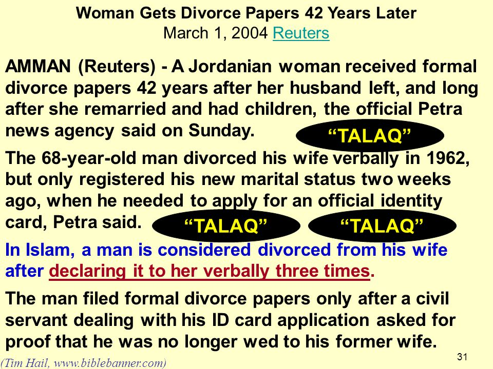 31 Woman Gets Divorce Papers 42 Years Later March 1, 2004 ReutersReuters AMMAN (Reuters) - A Jordanian woman received formal divorce papers 42 years a