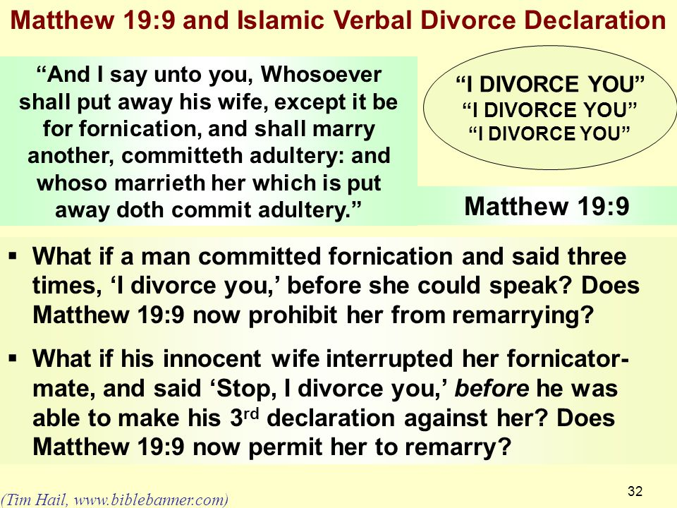 32 Matthew 19:9 and Islamic Verbal Divorce Declaration  What if a man committed fornication and said three times, 'I divorce you,' before she could s