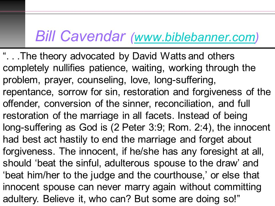 "40 Bill Cavendar (www.biblebanner.com)www.biblebanner.com ""...The theory advocated by David Watts and others completely nullifies patience, waiting, w"