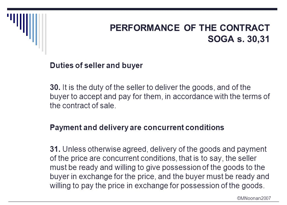 ©MNoonan2007 PERFORMANCE OF THE CONTRACT SOGA s.32-Rules as to delivery 32.