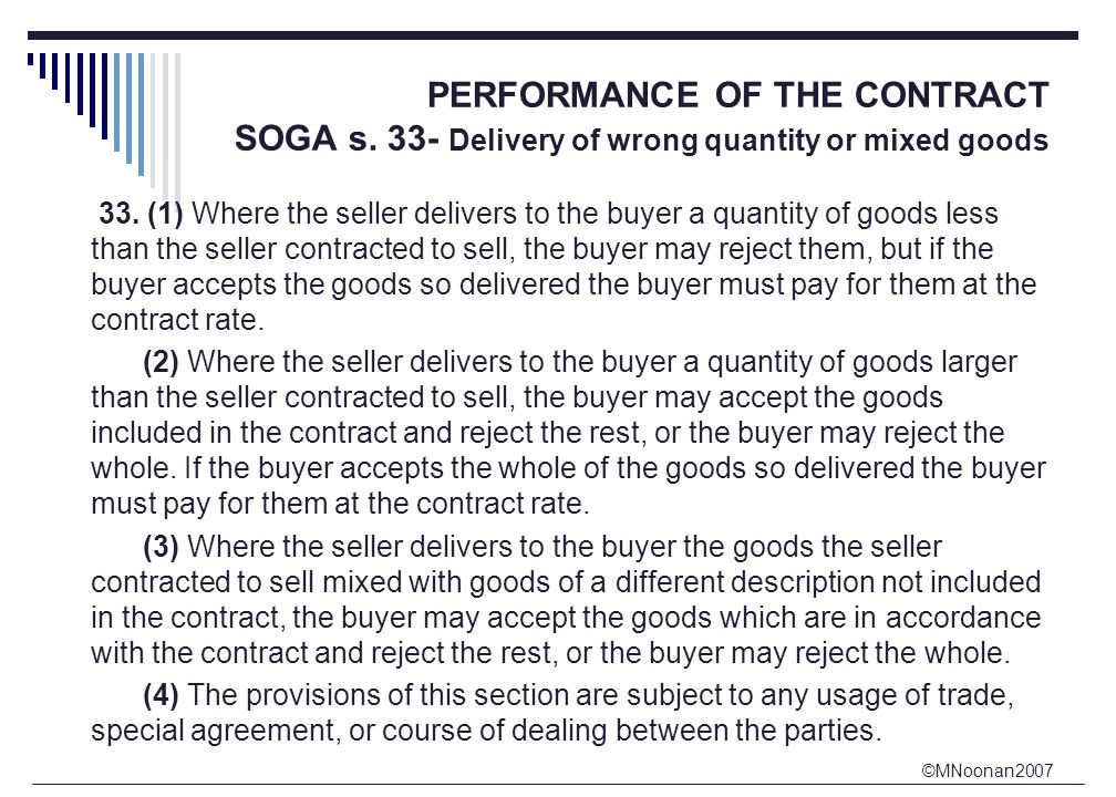 ©MNoonan2007 PERFORMANCE OF THE CONTRACT SOGA s. 33- Delivery of wrong quantity or mixed goods 33.