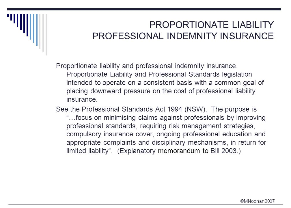 ©MNoonan2007 PROPORTIONATE LIABILITY PROFESSIONAL INDEMNITY INSURANCE Proportionate liability and professional indemnity insurance.