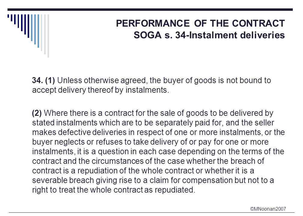 ©MNoonan2007 PERFORMANCE OF THE CONTRACT SOGA s. 34-Instalment deliveries 34.
