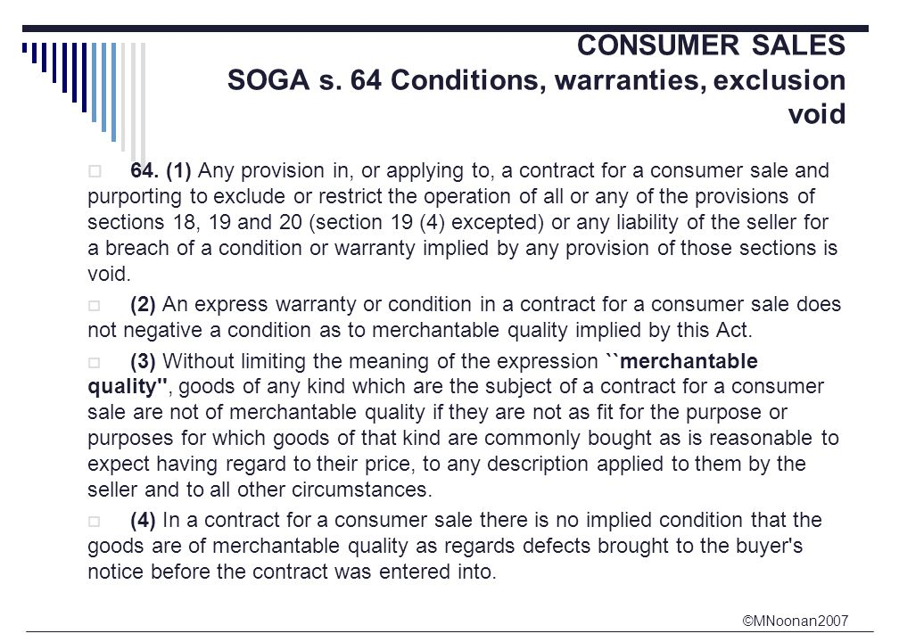 ©MNoonan2007 CONSUMER SALES SOGA s. 64 Conditions, warranties, exclusion void  64.
