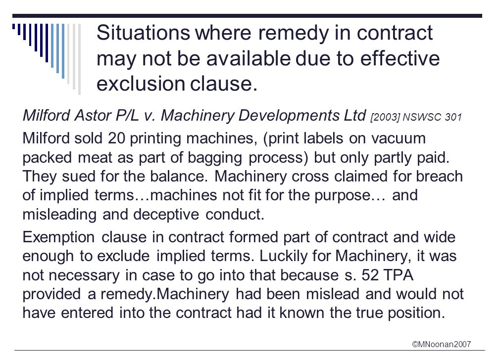©MNoonan2007 Situations where remedy in contract may not be available due to effective exclusion clause.