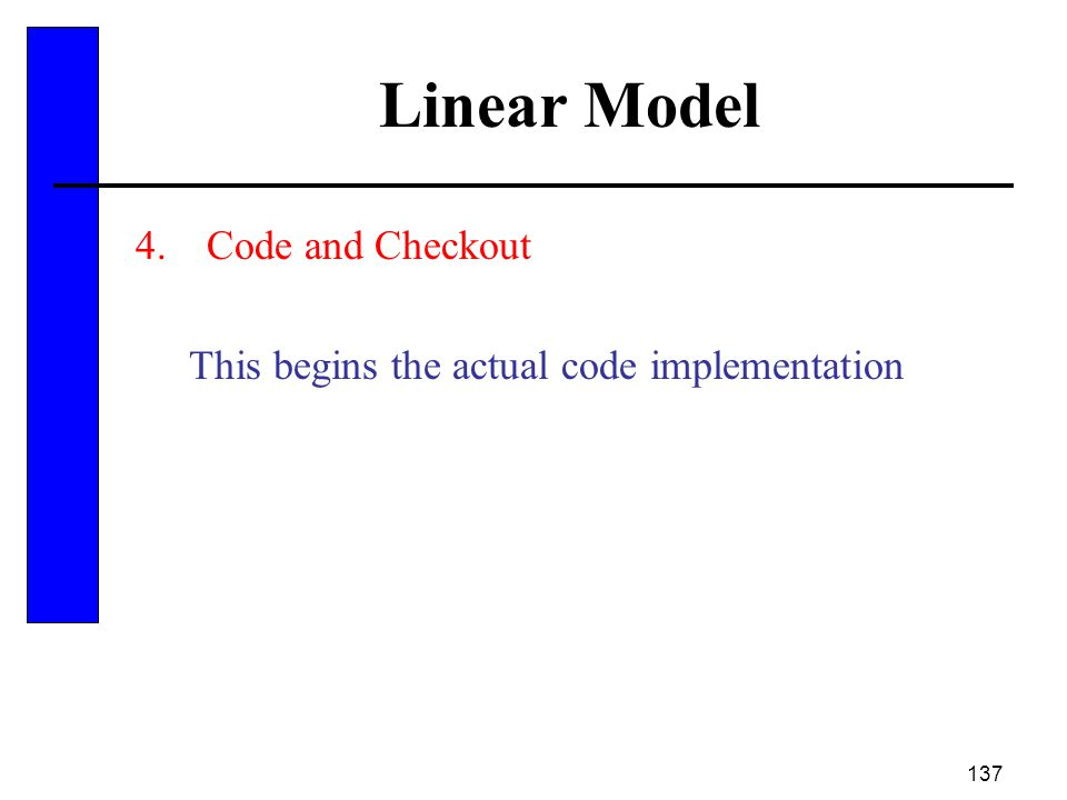 137 Linear Model 4.Code and Checkout This begins the actual code implementation