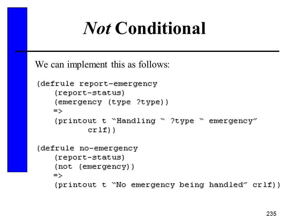 235 Not Conditional We can implement this as follows: