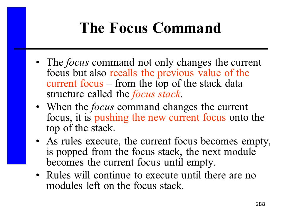 288 The Focus Command The focus command not only changes the current focus but also recalls the previous value of the current focus – from the top of