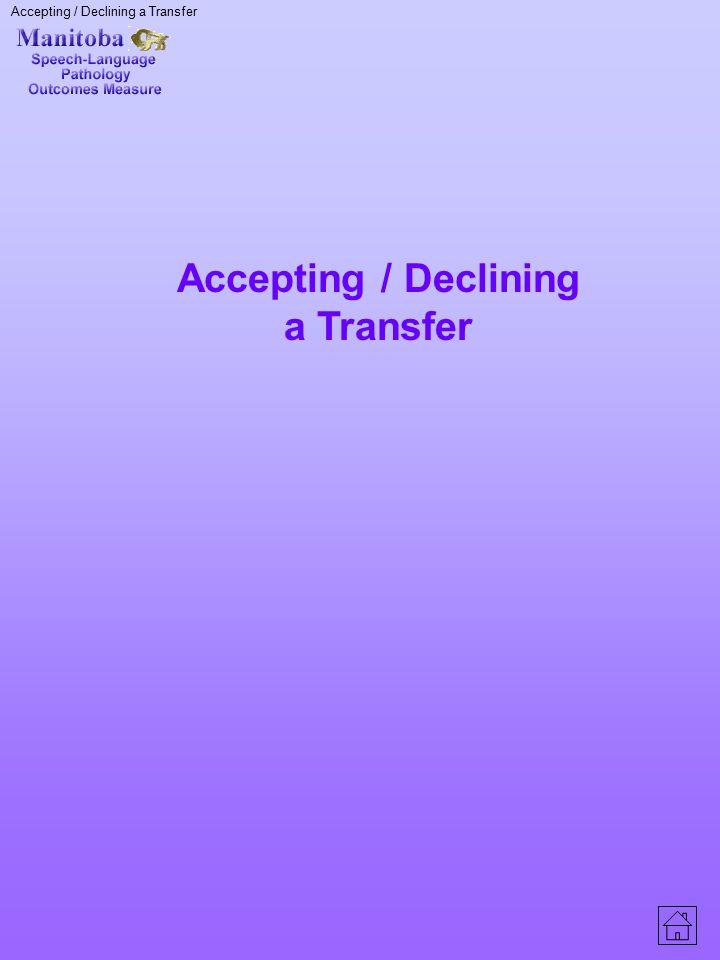 Accepting / Declining a Transfer