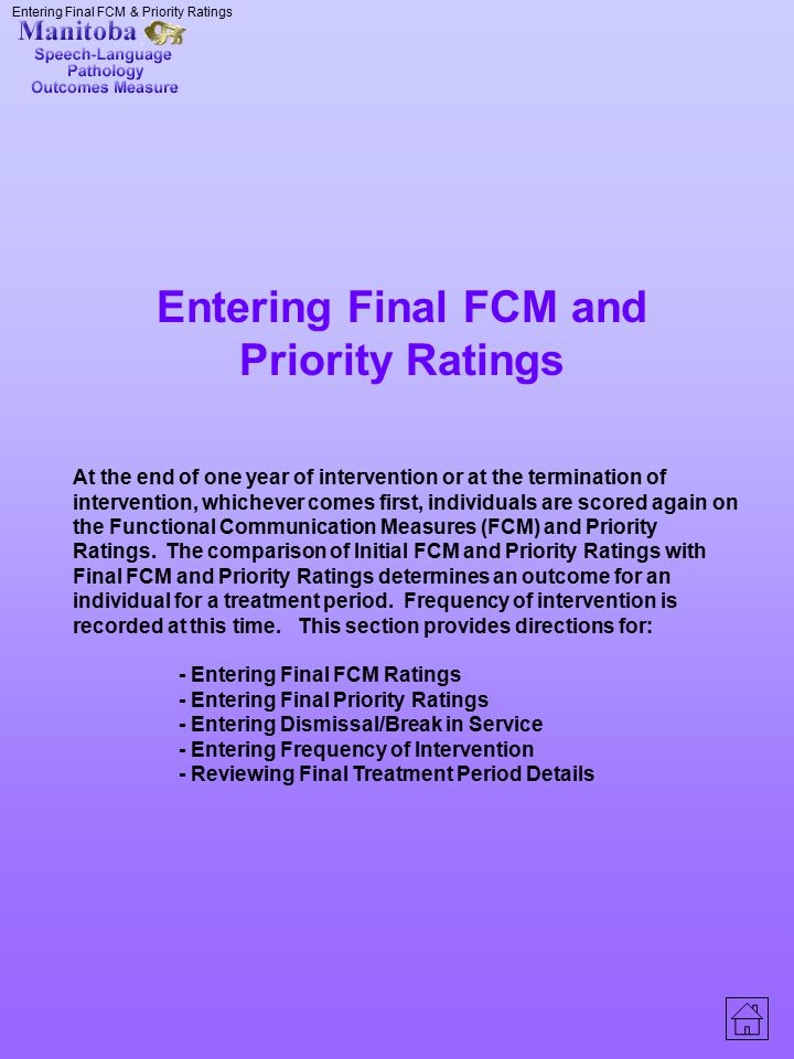 Entering Final FCM & Priority Ratings Entering Final FCM and Priority Ratings At the end of one year of intervention or at the termination of interven