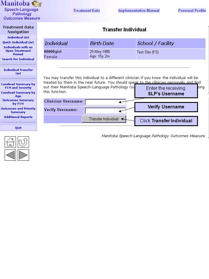 Transfer Individual 3 Enter the receiving SLP's Username Verify UsernameClick Transfer Individual