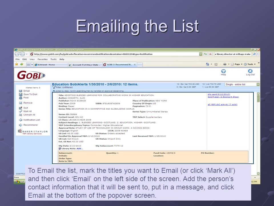 Emailing the List To Email the list, mark the titles you want to Email (or click 'Mark All') and then click 'Email' on the left side of the screen. Ad