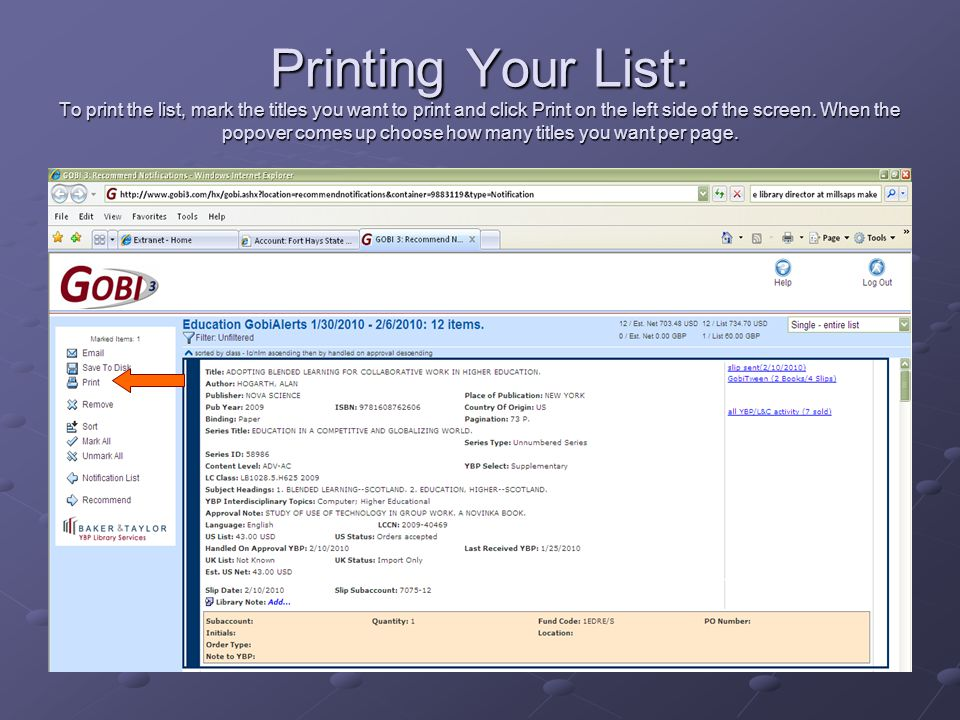 Printing Your List: To print the list, mark the titles you want to print and click Print on the left side of the screen. When the popover comes up cho
