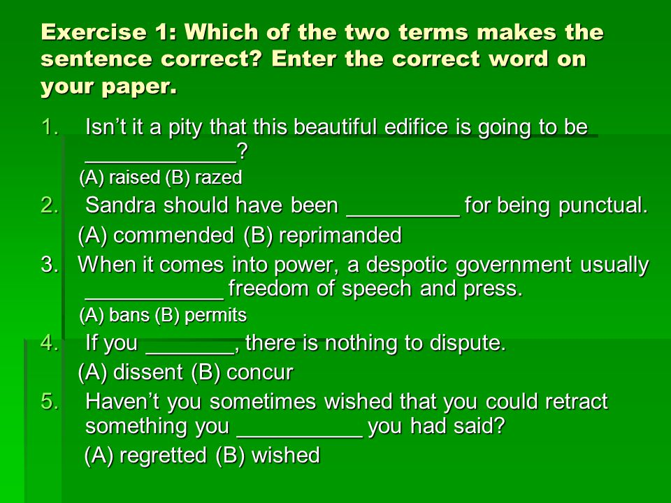 Exercise 1: Which of the two terms makes the sentence correct.