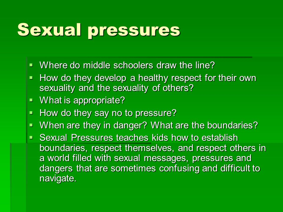 Sexual pressures  Where do middle schoolers draw the line.