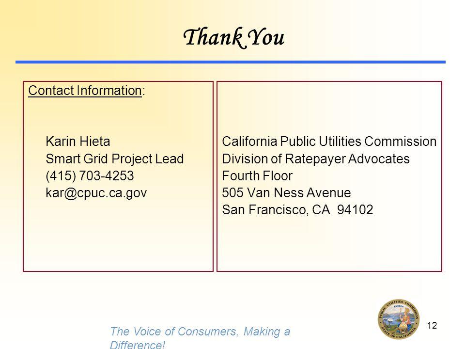 12 Thank You Contact Information: Karin Hieta Smart Grid Project Lead (415) 703-4253 kar@cpuc.ca.gov California Public Utilities Commission Division o