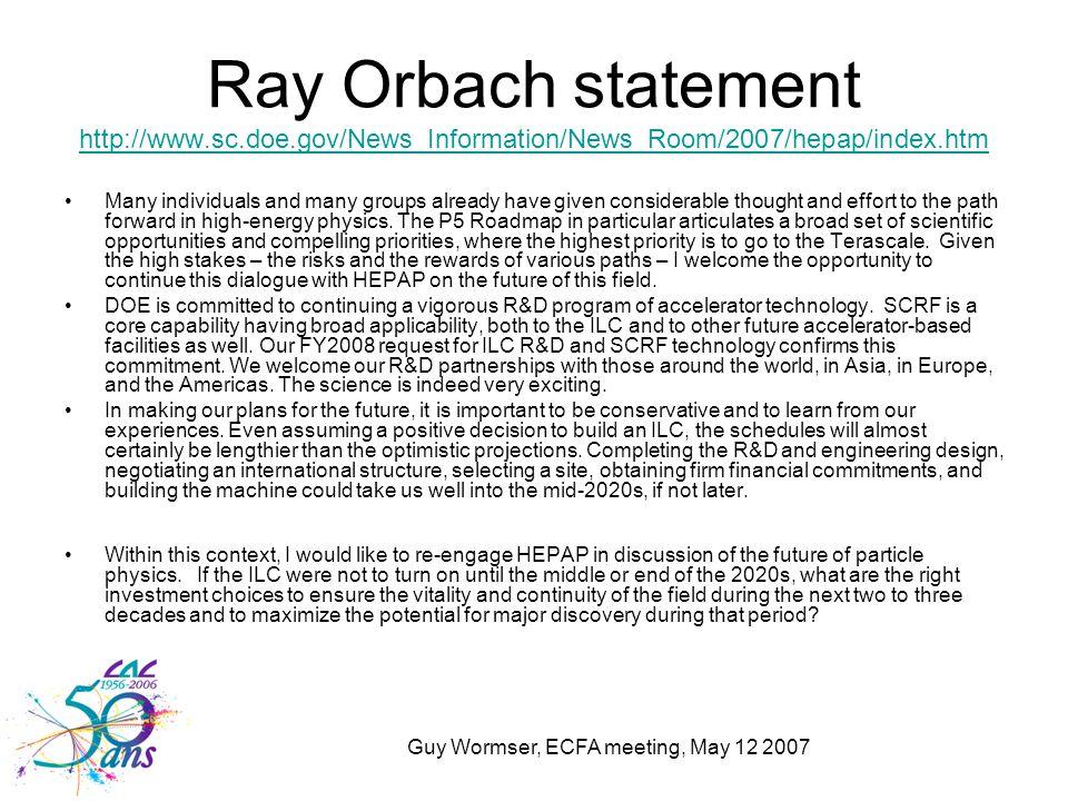 Ray Orbach statement http://www.sc.doe.gov/News_Information/News_Room/2007/hepap/index.htm http://www.sc.doe.gov/News_Information/News_Room/2007/hepap