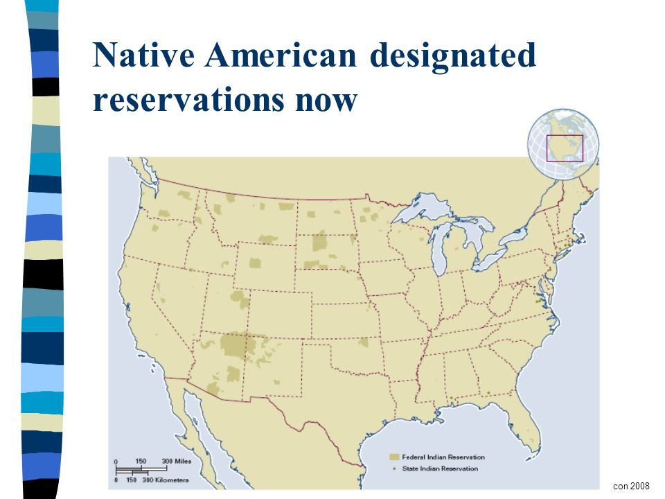 Copyright © Allyn & Bacon 2008 Native American designated reservations now