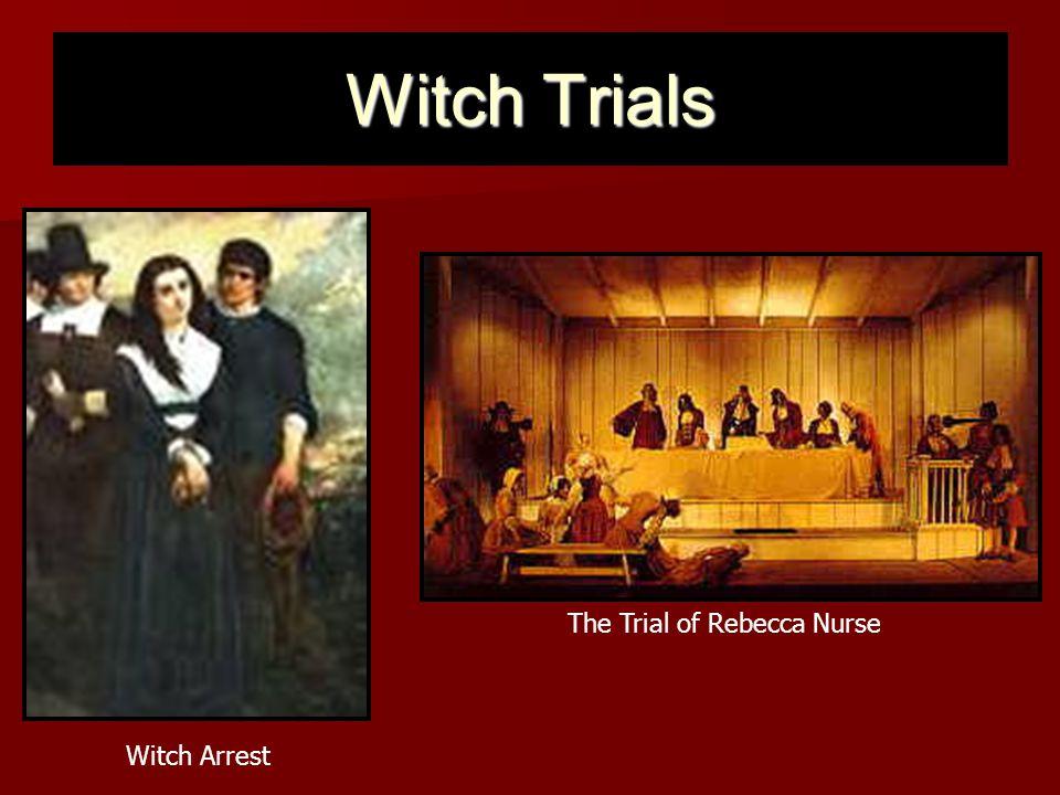 Witch Trials Witch Arrest The Trial of Rebecca Nurse