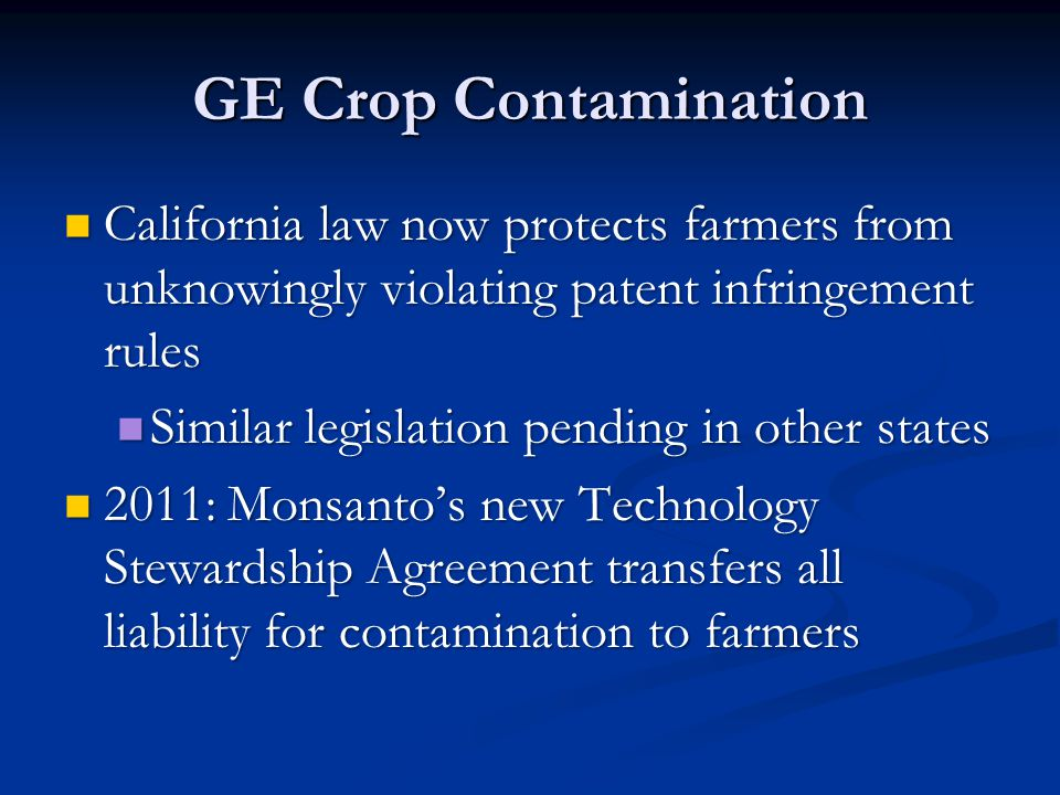 GE Crop Contamination California law now protects farmers from unknowingly violating patent infringement rules California law now protects farmers fro
