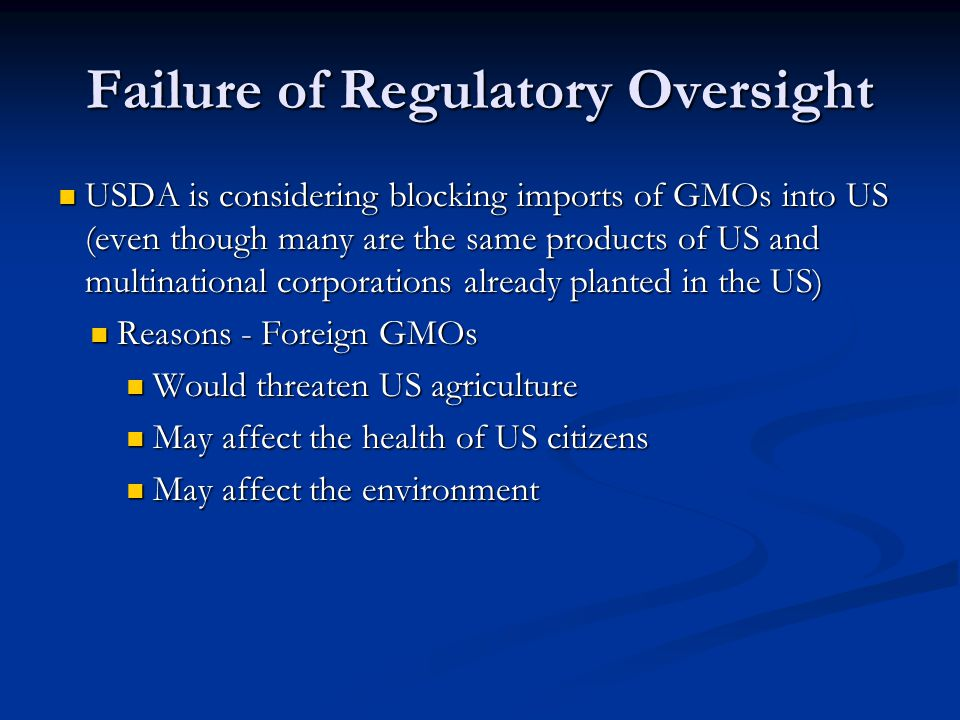 Failure of Regulatory Oversight USDA is considering blocking imports of GMOs into US (even though many are the same products of US and multinational c