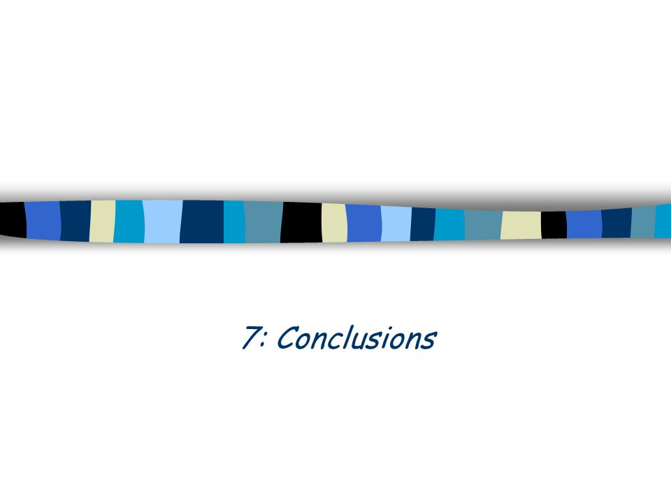 7: Conclusions