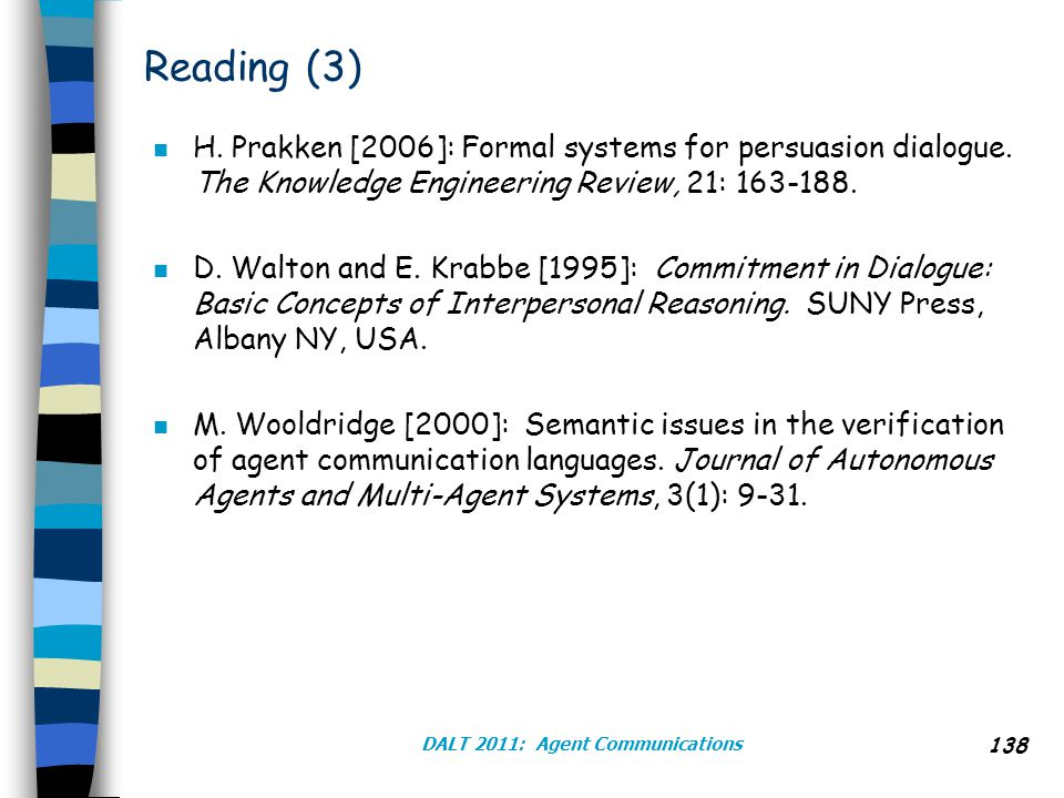 Reading (3) n H. Prakken [2006]: Formal systems for persuasion dialogue.