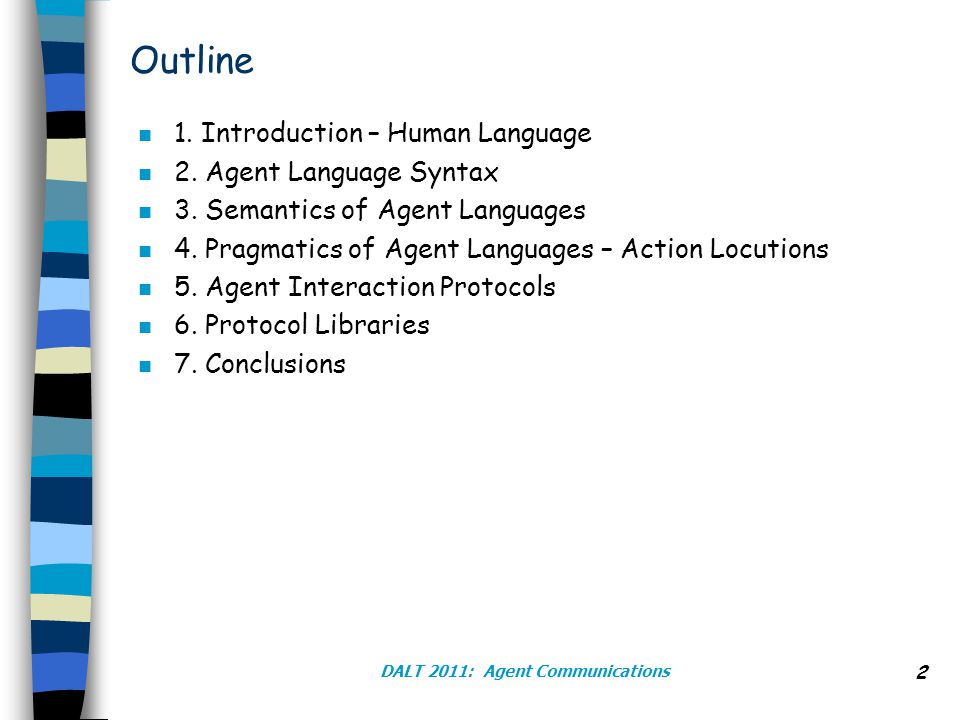 DALT 2011: Agent Communications 2 Outline n 1. Introduction – Human Language n 2.