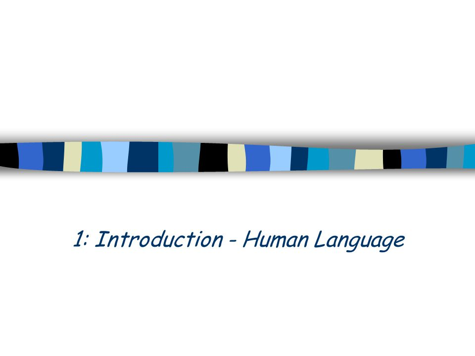 1: Introduction - Human Language