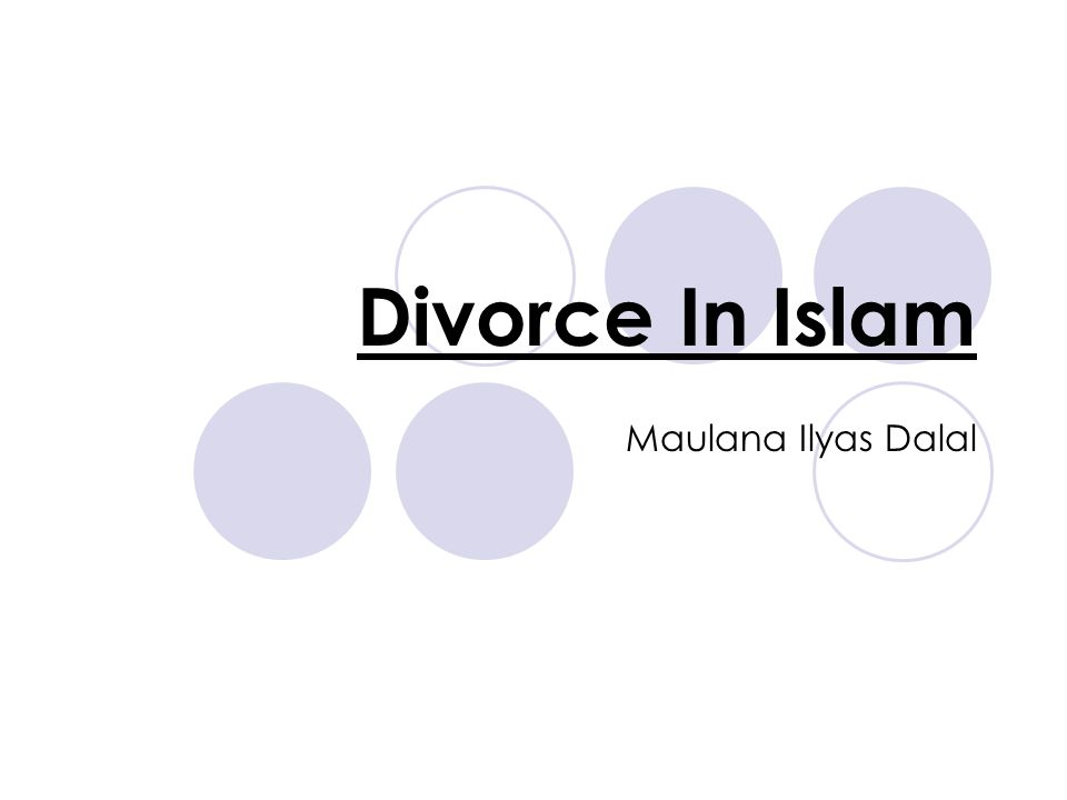 Divorce In Islam Maulana Ilyas Dalal