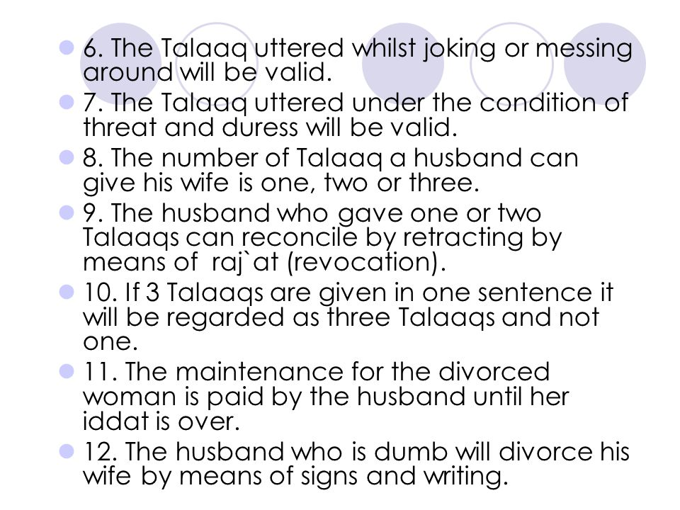 6. The Talaaq uttered whilst joking or messing around will be valid.