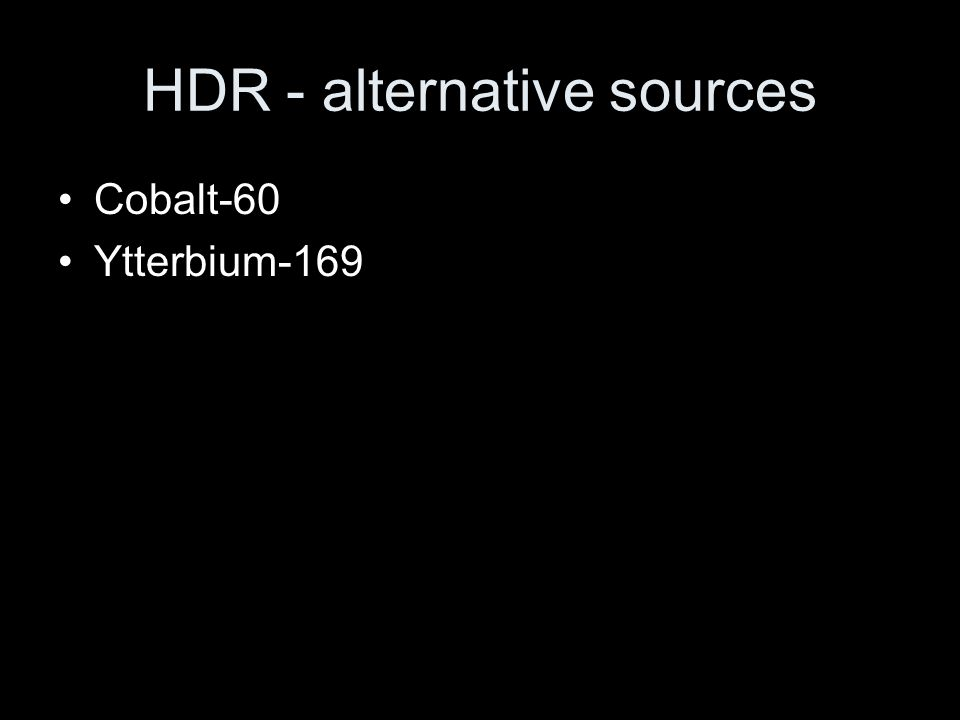 HDR - alternative sources Cobalt-60 Ytterbium-169