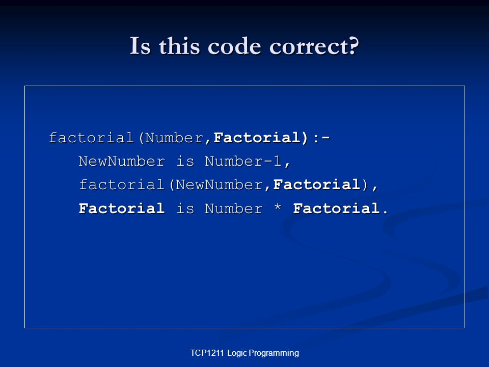 TCP1211-Logic Programming Is this code correct.